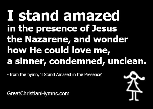 i stand amazed/I Stand Amazed in the Presence