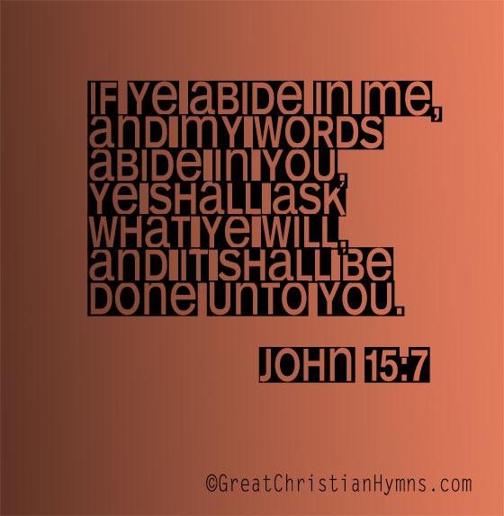 abide in me/John 15:7